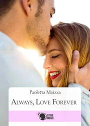 Always, love forever ebook by Paoletta Maizza