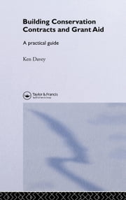 Building Conservation Contracts and Grant Aid ebook by Davey, K.