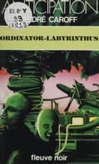 Ordinator-Labyrinthus ebook by André Caroff