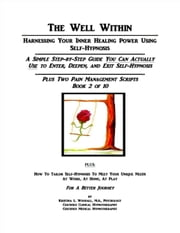 The Well Within: Self-Hypnosis for Pain Management, Book 2 of 10 ebook by Kristina Woodall