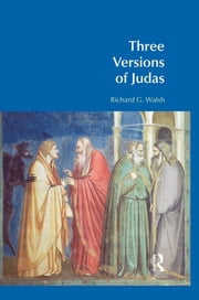 Three Versions of Judas ebook by Richard G. Walsh