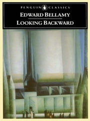 Looking Backward - 2000-1887 ebook by Edward Bellamy, Walter James Miller, Eliot Fintushel