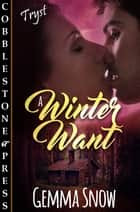 A Winter Want ebook by Gemma Snow