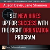 Set New Hires Up for Success with the Right Orientation Program ebook by Alison Davis,Jane Shannon