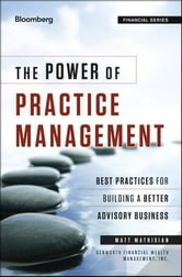 The Power of Practice Management - Best Practices for Building a Better Advisory Business ebook by Matt Matrisian