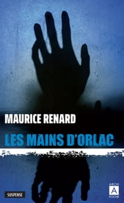 Les mains d'Orlac eBook by Maurice Renard, Paul Reboux, Harry Morton