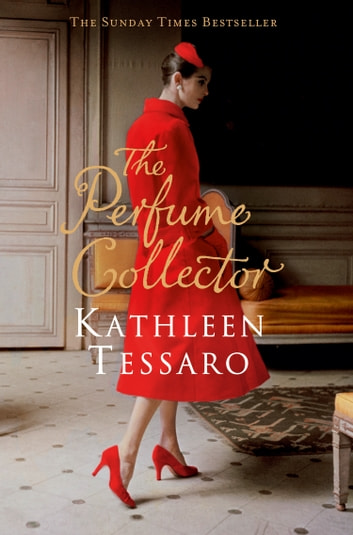 The Perfume Collector ebook by Kathleen Tessaro