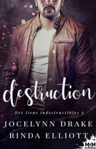 Destruction - Des Liens Indestructibles, T2 eBook by Jocelynn Drake, Rinda Elliott, Mary Lange