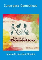 Curso Para Domésticas ebook by Kobo.Web.Store.Products.Fields.ContributorFieldViewModel
