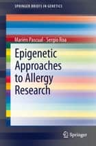 Epigenetic Approaches to Allergy Research ebook by Marién Pascual,Sergio Roa Gómez