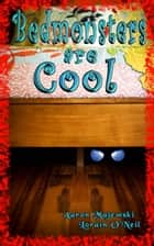 Bedmonsters Are Cool ebook by Aaron Majewski, Lorain O'Neil