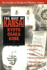 The Best of Kansai - KYOTO, OSAKA, KOBE ebook by John Frederick Ashburne