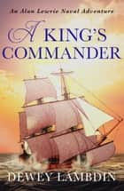 A King's Commander ebook by Dewey Lambdin