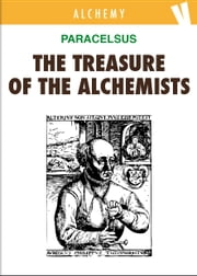 The Treasure of the Alchemists ebook by Paracelsus
