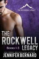 The Rockwell Legacy Box Set (Books 1-3) ebook by Jennifer Bernard