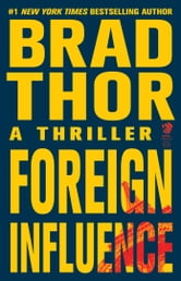 Foreign Influence - A Thriller ebook by Brad Thor