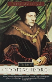 The Life of Thomas More ebook by Peter Ackroyd