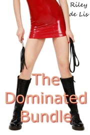 The Dominated Bundle ebook by Riley de Lis