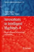 Innovations in Intelligent Machines-4 ebook by Colette Faucher,Lakhmi C. Jain