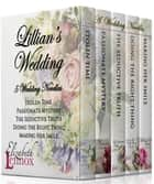 Lillian's Wedding - Five Wedding Novellas ebook by Elizabeth Lennox