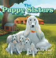 The Puppy Sisters ebook by Sabiha Rauf