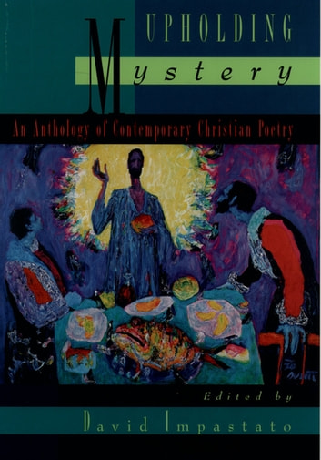 Upholding Mystery - An Anthology of Contemporary Christian Poetry ebook by