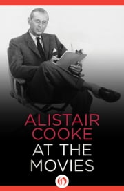 Alistair Cooke at the Movies ebook by Alistair Cooke