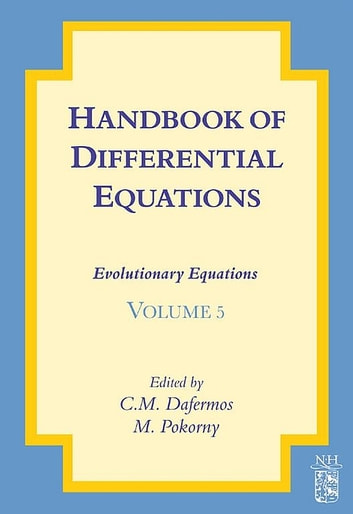 Handbook of Differential Equations: Evolutionary Equations ebook by
