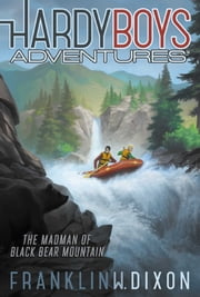 The Madman of Black Bear Mountain ebook by Franklin W. Dixon