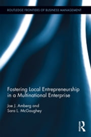 Fostering Local Entrepreneurship in a Multinational Enterprise ebook by Joe J. Amberg, Sara L. McGaughey