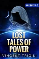 The Lost Tales of Power ebook by Vincent Trigili