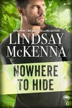 Nowhere to Hide ebook by Lindsay McKenna