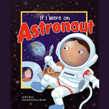 If I Were an Astronaut audiobook by Eric Braun