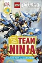 DK Readers L4: LEGO NINJAGO: Team Ninja ebook by Catherine Saunders