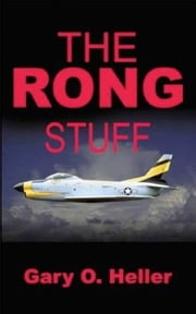 The Rong Stuff ebook by Gary O. Heller