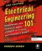 Electrical Engineering 101 ebook by Darren Ashby