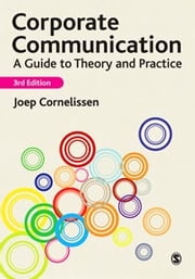 Corporate Communication - A Guide to Theory and Practice ebook by Joep Cornelissen