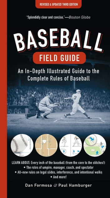 Baseball Field Guide - An In-Depth Illustrated Guide to the Complete Rules of Baseball ebook by Dan Formosa,Paul Hamburger