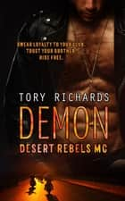 Demon - Desert Rebels MC, #2 ebook by Tory Richards