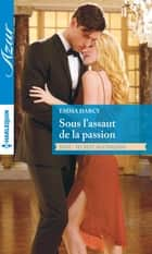 Sous l'assaut de la passion - T2 - Secrets australiens ebook by Emma Darcy