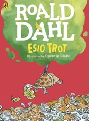 Esio Trot (Colour Edition) ebook by Roald Dahl