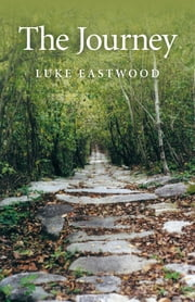 The Journey ebook by Luke Eastwood