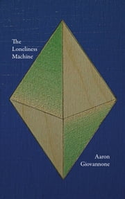The Loneliness Machine ebook by Aaron Giovannone