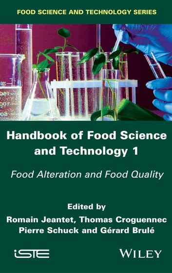 Handbook of Food Science and Technology 1 - Food Alteration and Food Quality ebook by