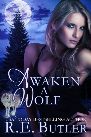 Awaken a Wolf (Wiccan-Were-Bear #9) eBook by R.E. Butler