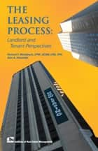 The Leasing Process - Landlord and Tenant Perspectives ebook by Alan Alexander, Richard Muhlebach