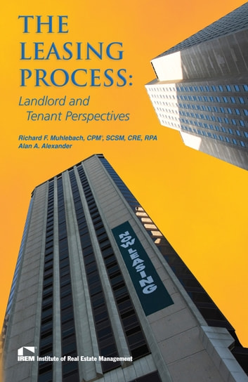 The Leasing Process - Landlord and Tenant Perspectives ebook by Alan Alexander,Richard Muhlebach