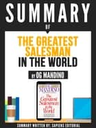 "Summary Of ""The Greatest Salesman In The World - By Og Mandino"" ebook by Sapiens Editorial, Sapiens Editorial"