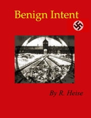 Benign Intent ebook by R. Heise