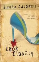 Look Closely ebook by Laura Caldwell